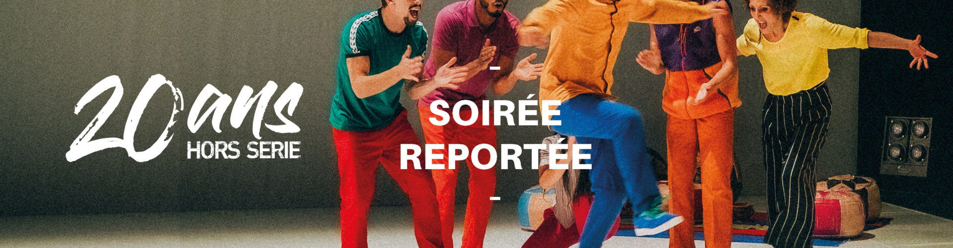 Soirée reportée . 20 ans Hors Série